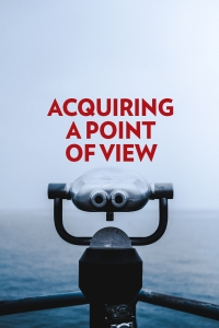 acquiring a point of view